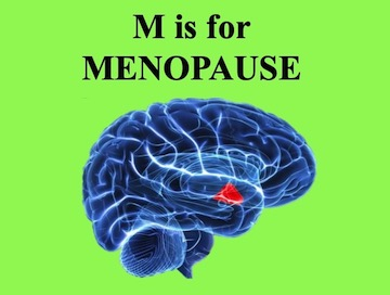M is for Menopause
